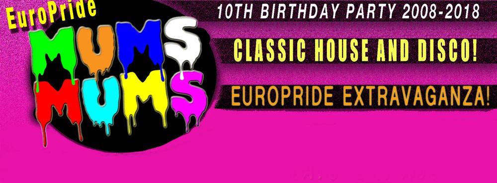 Mums Mums Pride   Live: Pianotransan & the Lovebirds   DJ's: Petter Wallenberg   Per Qx   Lucky Slut Bonita