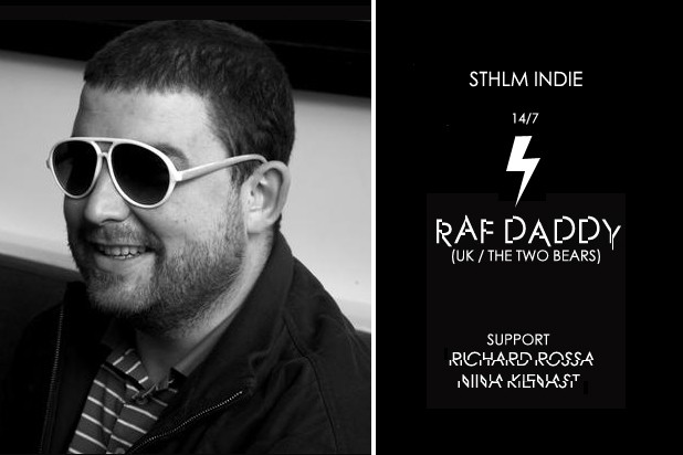 Raf Daddy (The 2 Bears)  + Sthlm Indie djs