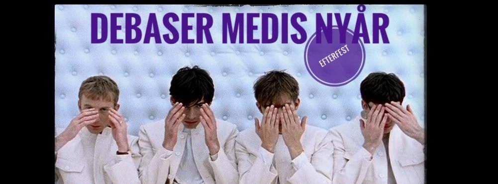 Nyår Efterfest Debaser Medis. DJs till kl 05.