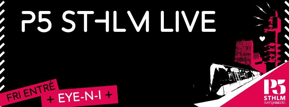 P5 STHLM live | Faraz Azar | Chris Tall | Flora Cash