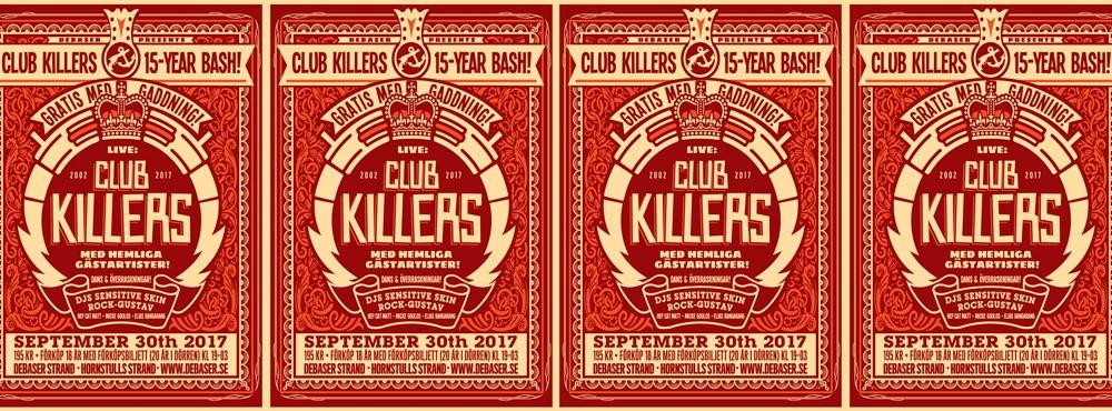 Club Killers 15-year Bash | Hemliga Gäster | Dj  ROCK-GUSTAV och SENSITIVE SKIN mfl